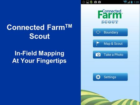 Connected Farm TM Scout In-Field Mapping At Your Fingertips.