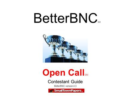 Open Call SM Contestant Guide BetterBNC version 4.3 BetterBNC SM.