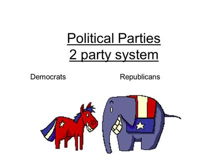 Political Parties 2 party system