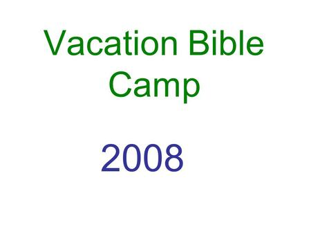 Vacation Bible Camp 2008. ON His Book St. Jacob Evangelical Lutheran Church July 15, 16, 17 8:00am – 5:00pm.