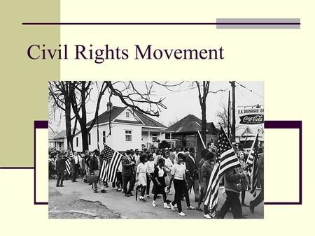 Civil Rights Movement.