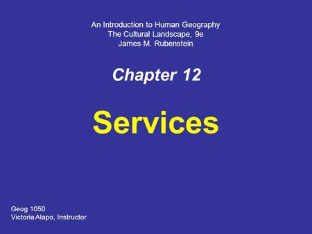 Services Chapter 12 An Introduction to Human Geography