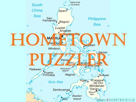 HOMETOWN PUZZLER Page>> Page>> 2 3 4 5 6 7 8 9 10 11 12345 6789101112.