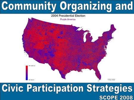 COMMUNITY ORGANIZING refers to organizing that: 1.Is Geographic-specific 2.Identifies as its Primary Constituency some set of residents and/or community.