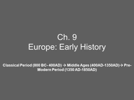 Ch. 9 Europe: Early History