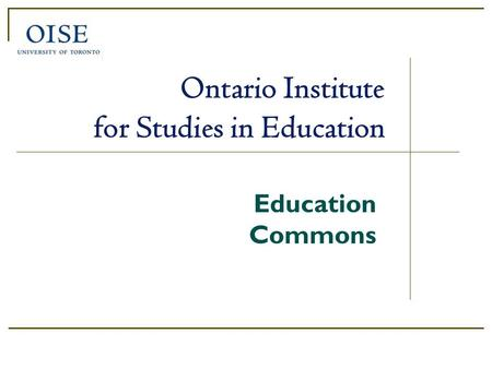 Education Commons Ontario Institute for Studies in Education.