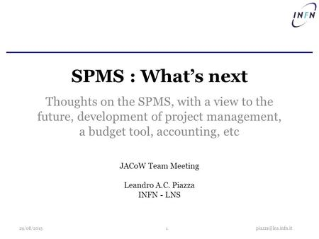 SPMS : What's next Thoughts on the SPMS, with a view to the future, development of project management, a budget tool, accounting, etc