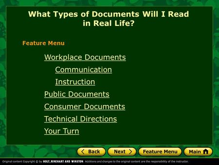 What Types of Documents Will I Read in Real Life? Feature Menu Workplace Documents Communication Instruction Public Documents Consumer Documents Technical.