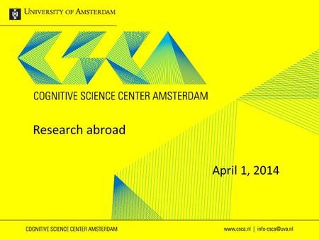 1 Research abroad April 1, 2014. 2 - For international research (lab) experience -For a specific professor - For a specific research topic or field -