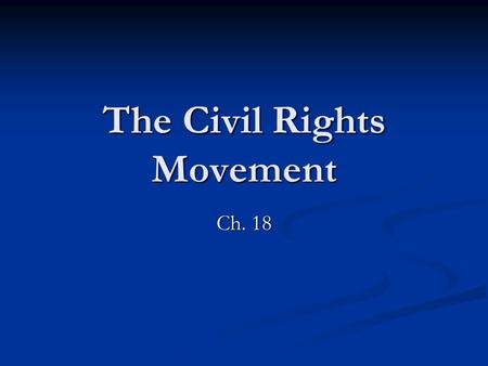 The Civil Rights Movement Ch. 18. Organizations CORE (Congress of Racial Equality) CORE (Congress of Racial Equality) CORE Organization dedicated to non.