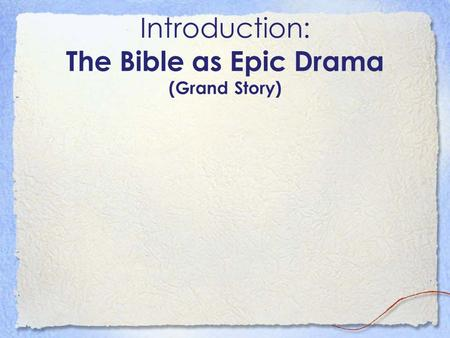 Introduction: The Bible as Epic Drama (Grand Story)