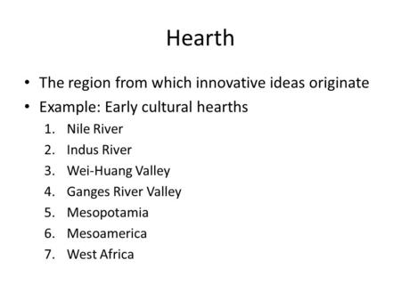 Hearth The region from which innovative ideas originate