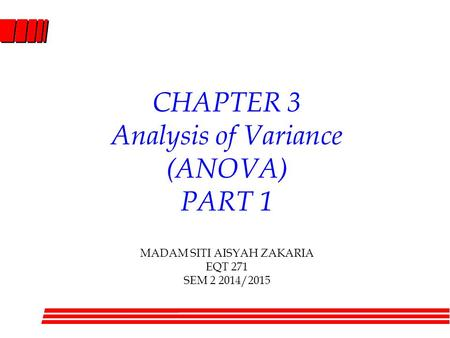 CHAPTER 3 Analysis of Variance (ANOVA) PART 1