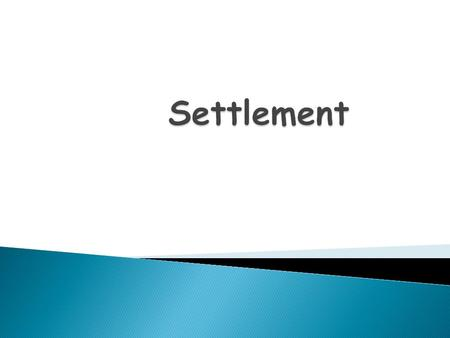 Site: actual land upon which the settlement is built, e.g. dry point, gap town;  Situation: position of settlement in relation to the surrounding area;