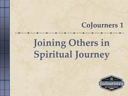 CoJourners 1 Joining Others in Spiritual Journey.