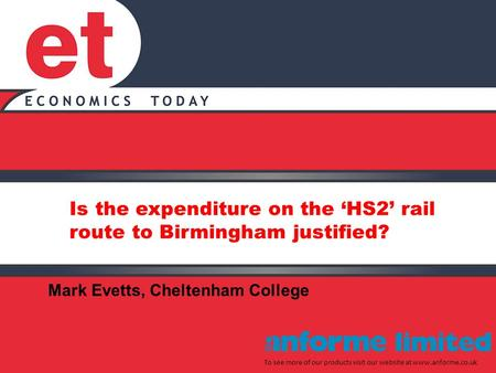 Is the expenditure on the 'HS2' rail route to Birmingham justified? To see more of our products visit our website at www.anforme.co.uk Mark Evetts, Cheltenham.