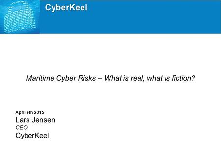 Maritime Cyber Risks – What is real, what is fiction?
