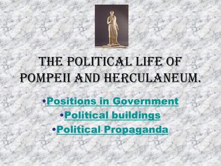 The Political Life of Pompeii and Herculaneum.