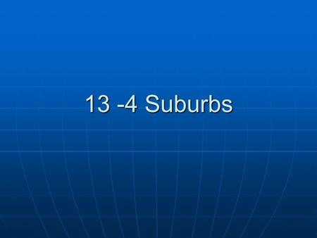 13 -4 Suburbs. I. The Peripheral Model (North America Only)