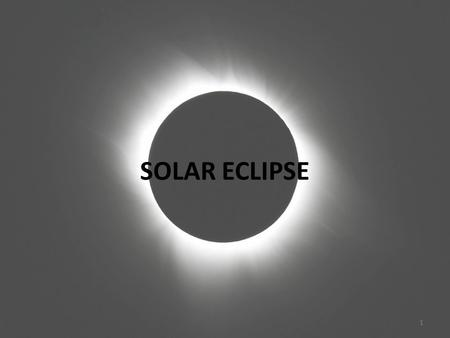 SOLAR ECLIPSE 1. Solar Eclipses – Short Video  N4  N4 This video touches.