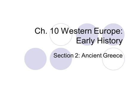 Ch. 10 Western Europe: Early History Section 2: Ancient Greece.