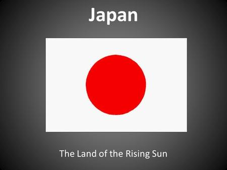 Japan The Land of the Rising Sun. Japan's Physical Geography Japan is an archipelago. A group or string of islands. Japan has 4 major islands and over.