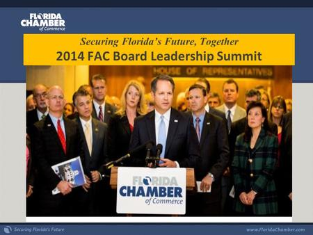Securing Florida's Future, Together 2014 FAC Board Leadership Summit.