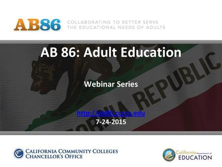 AB 86: Adult Education Webinar Series  7-24-2015