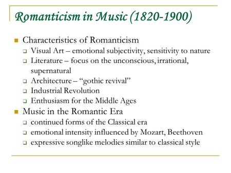 romanticism in music View the romantic era song lyrics by popularity along with songs featured in, albums, videos and song meanings we have 0 albums and 8 song lyrics in our database.