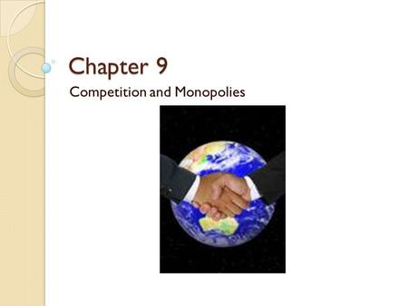 Competition and Monopolies