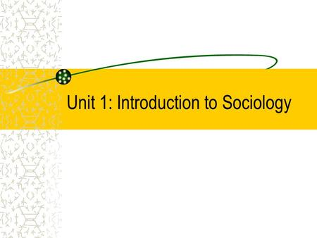 Unit 1: Introduction to Sociology