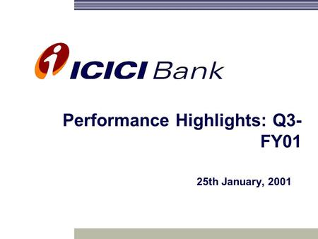 Performance Highlights: Q3- FY01 25th January, 2001.