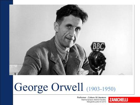 George Orwell ( ) Performer - Culture & Literature