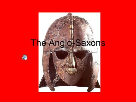 The Anglo-Saxons. The Anglo-Saxons Who lived there? Britons: The original inhabitants of Britain. They were a Celtic people who were conquered by the.