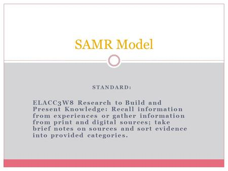 STANDARD: ELACC3W8 Research to Build and Present Knowledge: Recall information from experiences or gather information from print and digital sources; take.