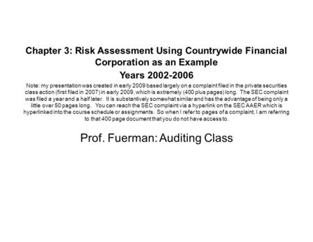 Chapter 3: Risk Assessment Using Countrywide Financial Corporation as an Example Years 2002-2006 Note: my presentation was created in early 2009 based.