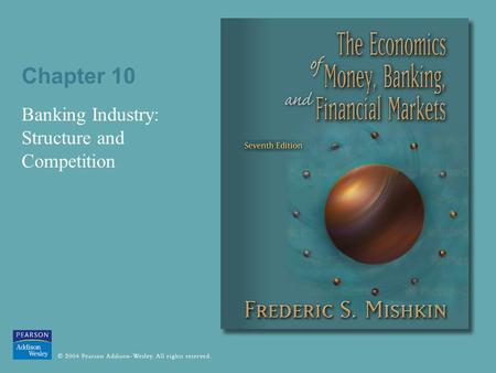 Chapter 10 Banking Industry: Structure and Competition.