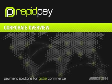 RapidPay Global (RPG) located in Melbourne Australia formed in 2010 and incorporated in 2012 to capitalize on the groups shared experience in card services,