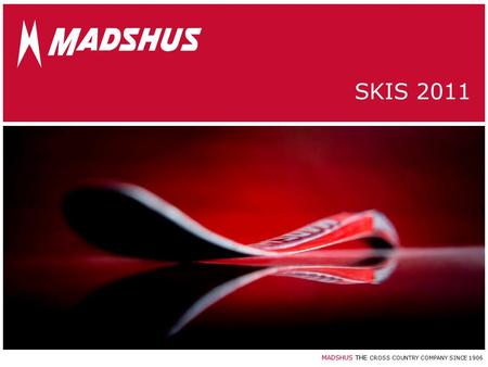 MADSHUS THE CROSS COUNTRY COMPANY SINCE 1906 SKIS 2011.