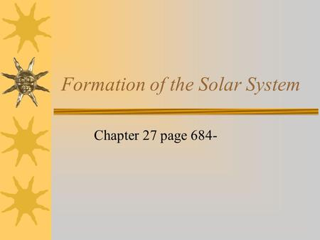 Formation of the Solar System Chapter 27 page 684-