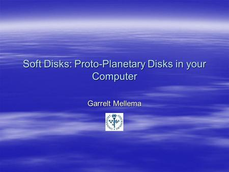 Soft Disks: Proto-Planetary Disks in your Computer