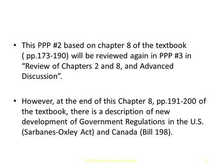 "This PPP #2 based on chapter 8 of the textbook ( pp.173-190) will be reviewed again in PPP #3 in ""Review of Chapters 2 and 8, and Advanced Discussion""."