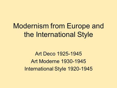 Modernism from Europe and the International Style