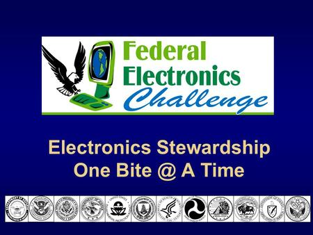 Electronics Stewardship One A Time. 2 Agenda  What is an Electroninc Product  Goals of the FEC  Award Levels and Criteria  Timeline  Recognition.