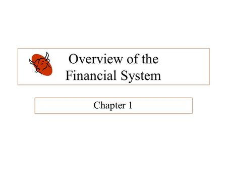 Overview of the Financial System Chapter 1. Real and Financial Assets Real and financial assets are created through the capital formation process that.