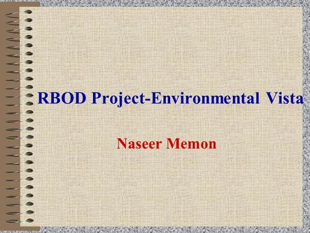 RBOD Project-Environmental Vista Naseer Memon RBOD Project Stage-ILarkana and Shahdad Kot districts Stage-IIKashmore, Jacobabad, Dadu districts and Balochistan.
