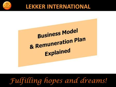 Fulfilling hopes and dreams! LEKKER INTERNATIONAL.