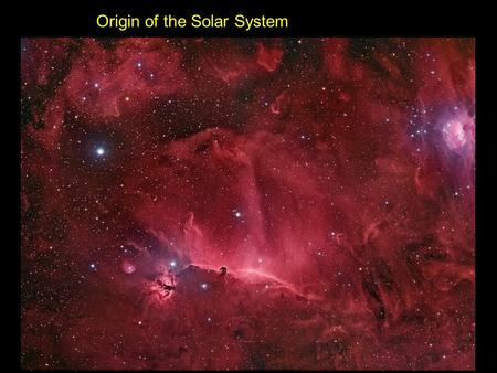 Origin of the Solar System. Stars spew out 1/2 their mass as gas & dust as they die.