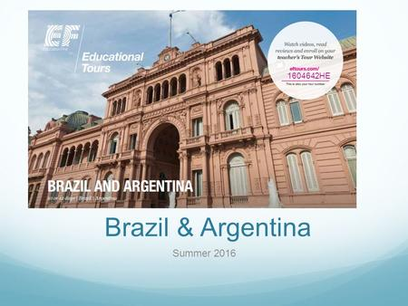 Brazil & Argentina Summer 2016 1604642HE. An exciting time to head South!