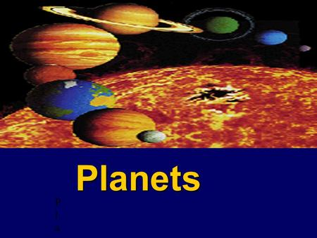 ` PlanetsPlanets Planets. Inner Planets are called inner planets because they orbit close to the sun. These planets are:  Mars  Mercury  Venus  Earth.
